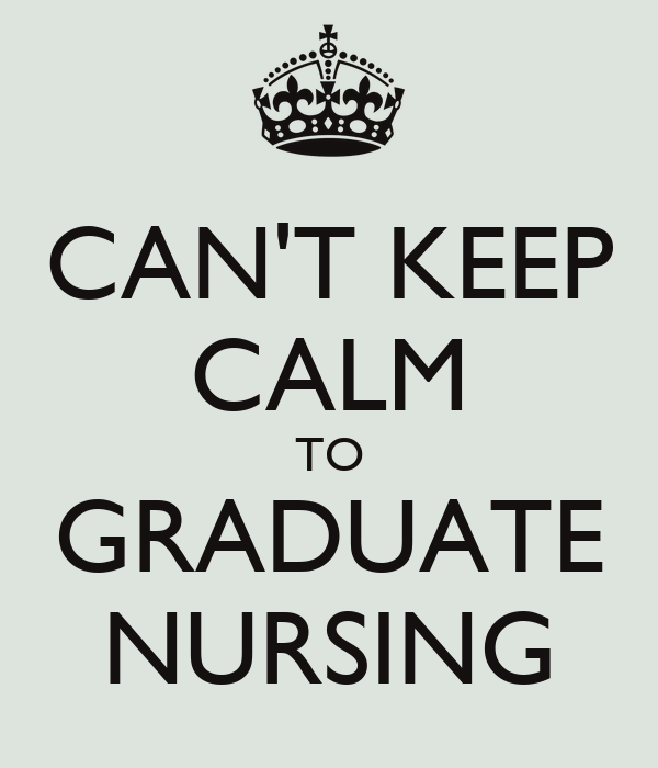 CAN'T KEEP CALM TO GRADUATE NURSING