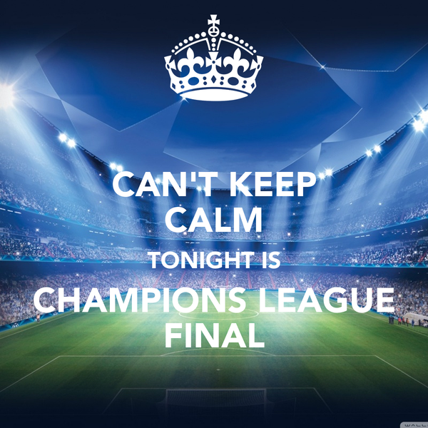 [Image: can-t-keep-calm-tonight-is-champions-league-final.jpg]