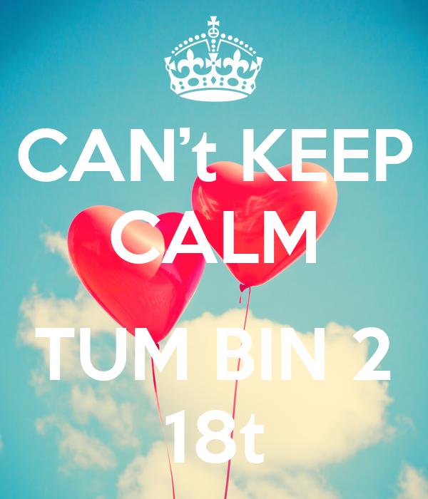 CAN't KEEP CALM  TUM BIN 2 18t