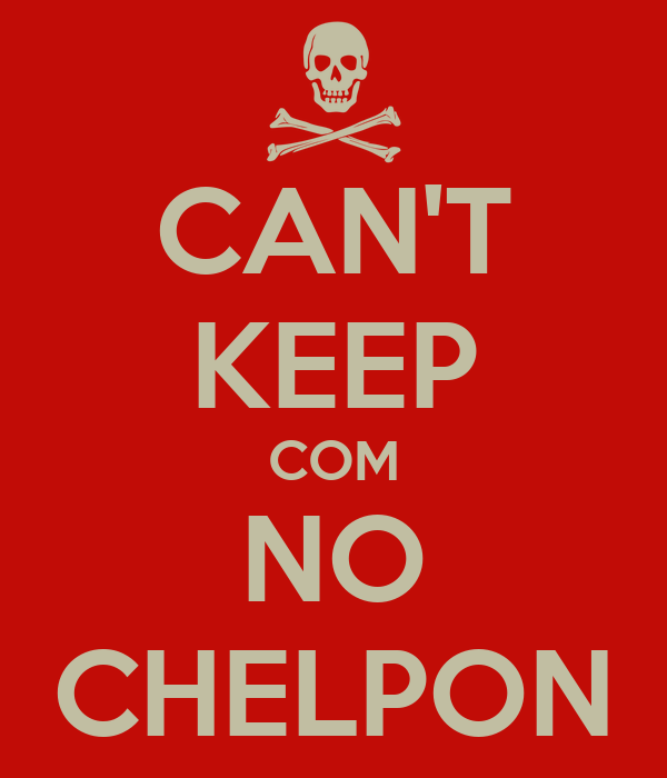 CAN'T KEEP COM NO CHELPON