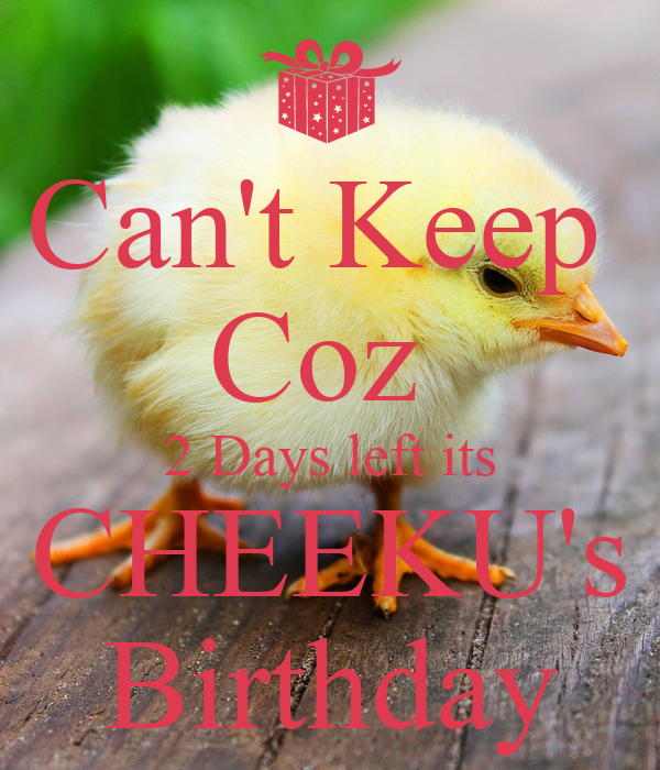 Can't Keep  Coz  2 Days left its CHEEKU's Birthday
