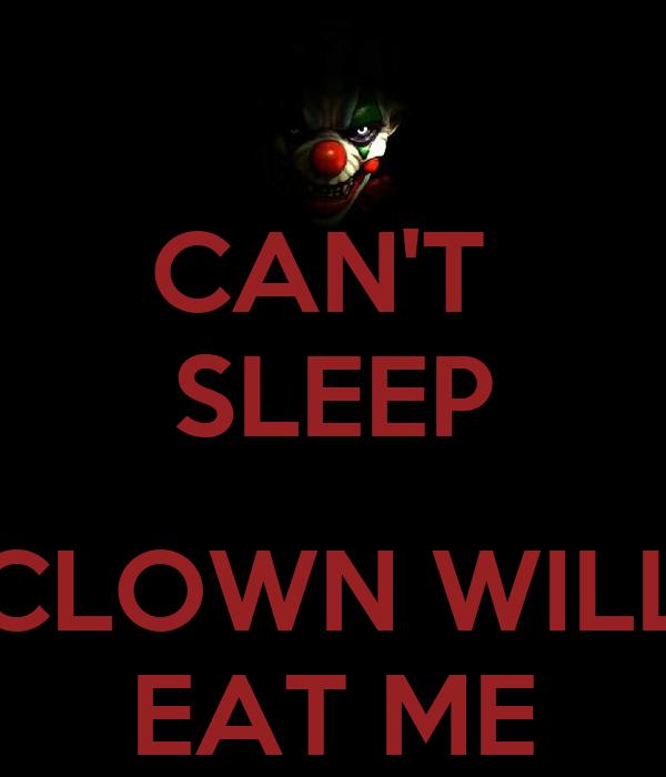 CAN'T  SLEEP  CLOWN WILL EAT ME