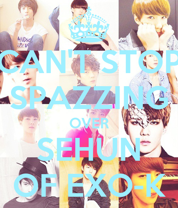 CAN'T STOP SPAZZING OVER SEHUN OF EXO-K