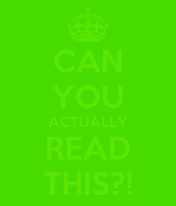 CAN YOU ACTUALLY READ THIS?!