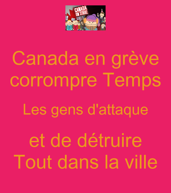 Canada en grève corrompre Temps Les gens d'attaque et de détruire Tout dans la ville