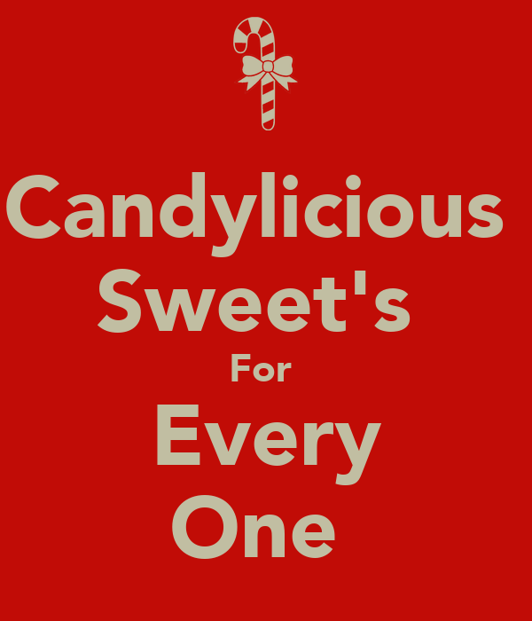 Candylicious  Sweet's  For  Every One
