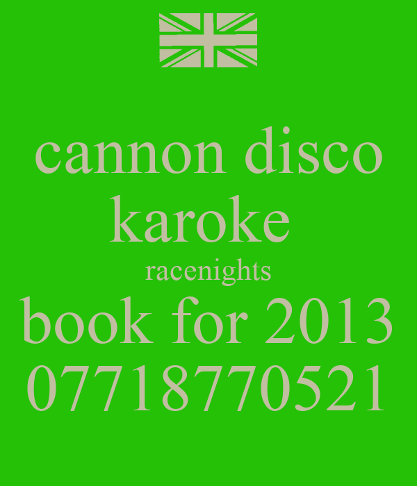 cannon disco karoke  racenights book for 2013 07718770521