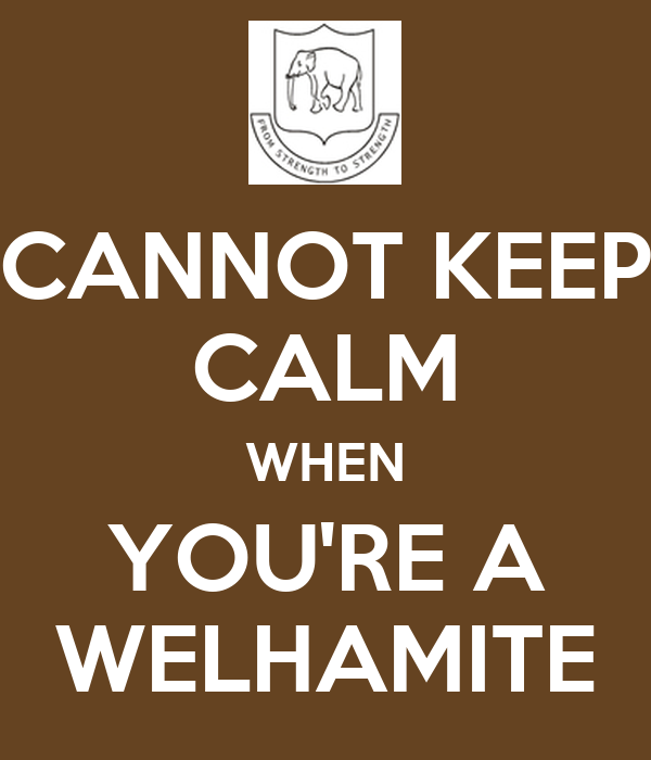 CANNOT KEEP CALM WHEN YOU'RE A WELHAMITE