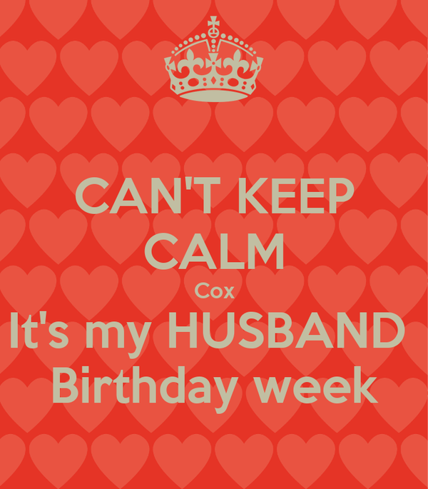 CAN'T KEEP CALM Cox It's My HUSBAND Birthday Week Poster