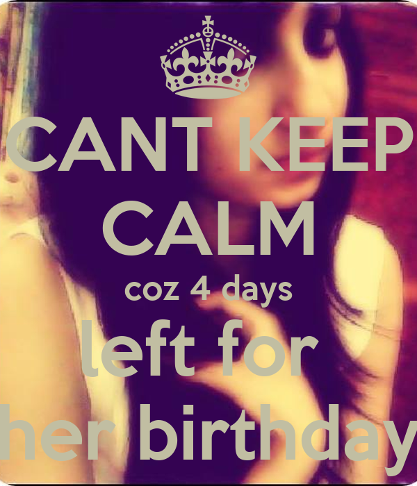 CANT KEEP CALM coz 4 days left for  her birthday