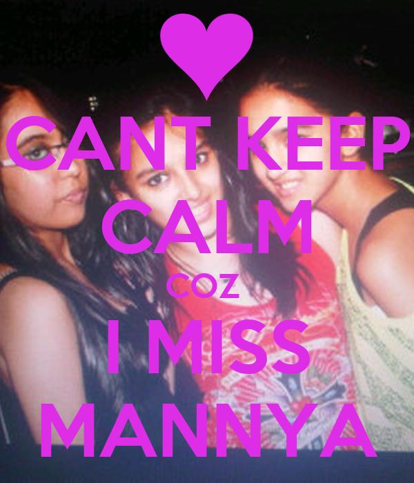 CANT KEEP CALM COZ  I MISS MANNYA