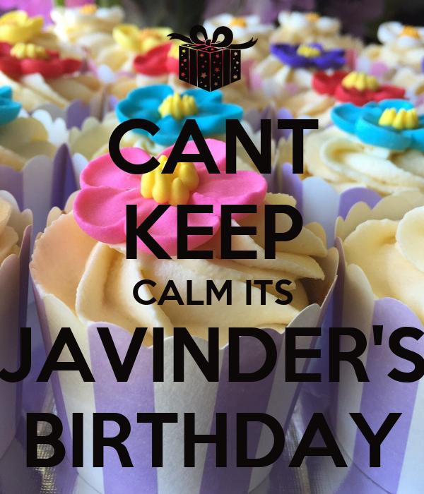 CANT KEEP CALM ITS JAVINDER'S BIRTHDAY