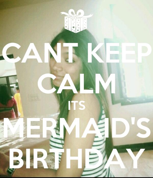 CANT KEEP CALM ITS MERMAID'S BIRTHDAY