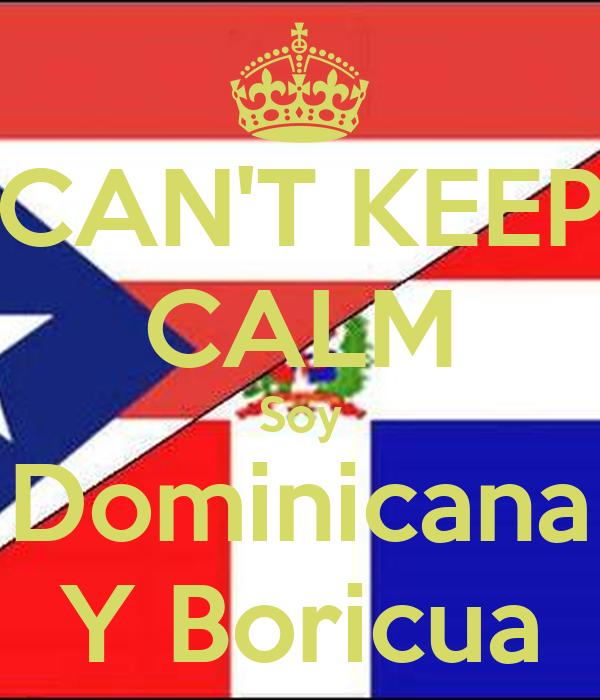 CAN'T KEEP CALM Soy Dominicana Y Boricua