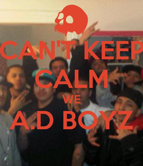 CAN'T KEEP CALM WE A.D BOYZ