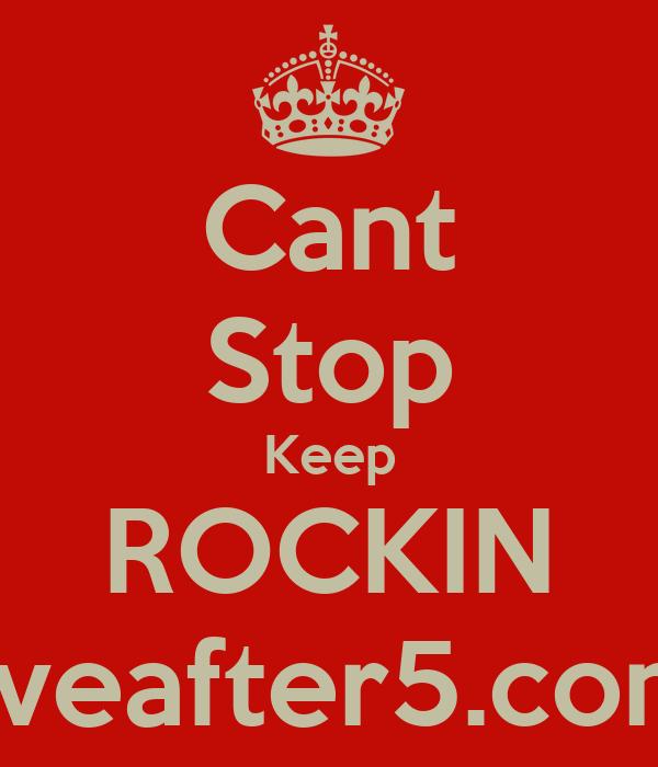 Cant Stop Keep ROCKIN jiveafter5.com