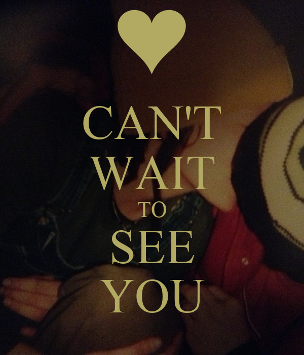 Cant Wait Excited To See You Quotes Kopermimarlik