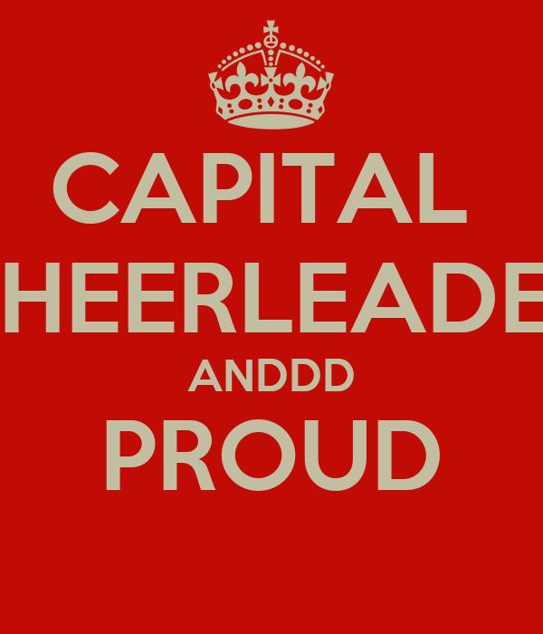 CAPITAL  CHEERLEADER ANDDD PROUD