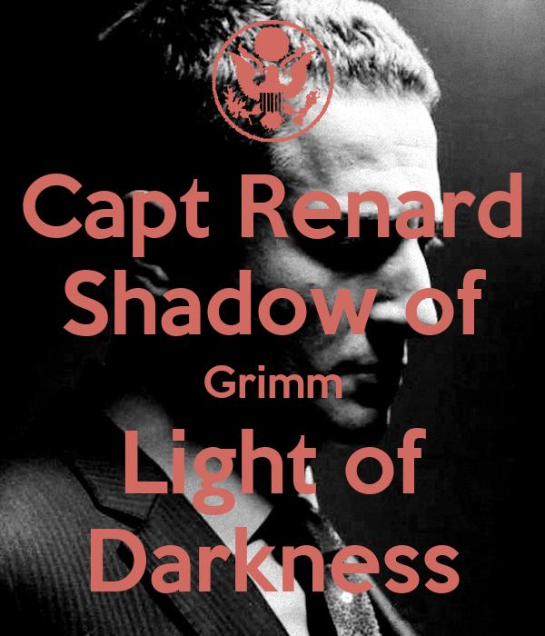 Capt Renard Shadow of Grimm Light of Darkness