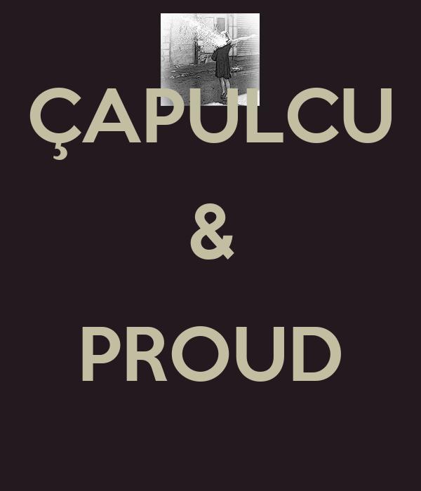 ÇAPULCU &  PROUD