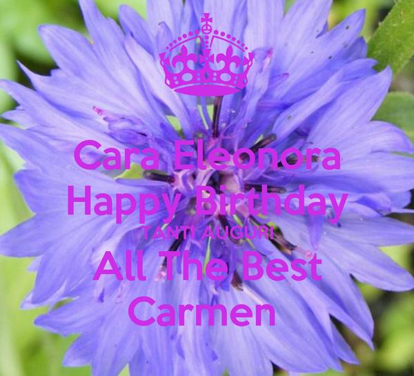 Favorito Cara Eleonora Happy Birthday TANTI AUGURI All The Best Carmen BL33