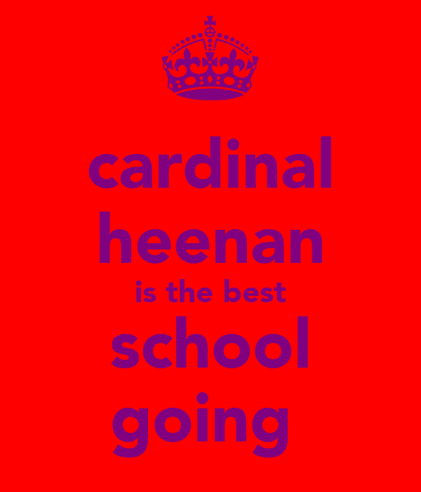cardinal heenan is the best school going