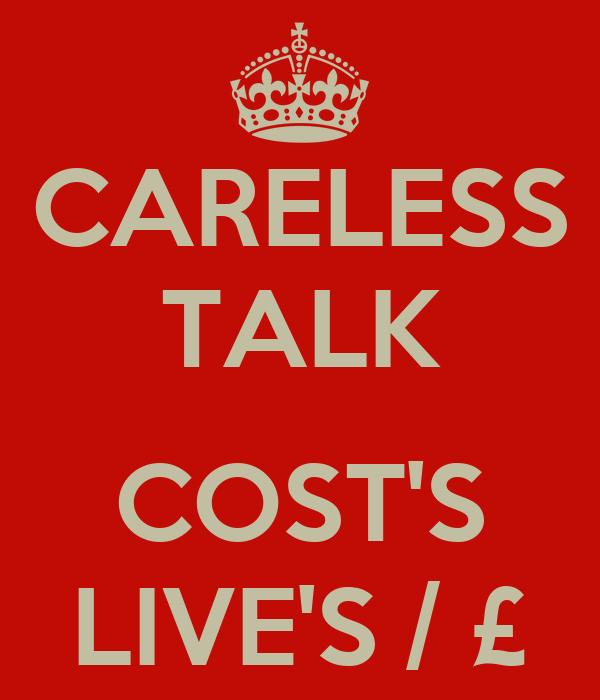 CARELESS TALK  COST'S LIVE'S / £
