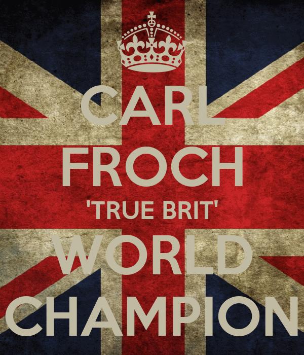 CARL FROCH 'TRUE BRIT' WORLD CHAMPION