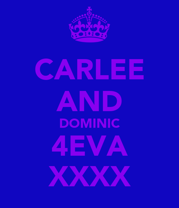 CARLEE AND DOMINIC 4EVA XXXX