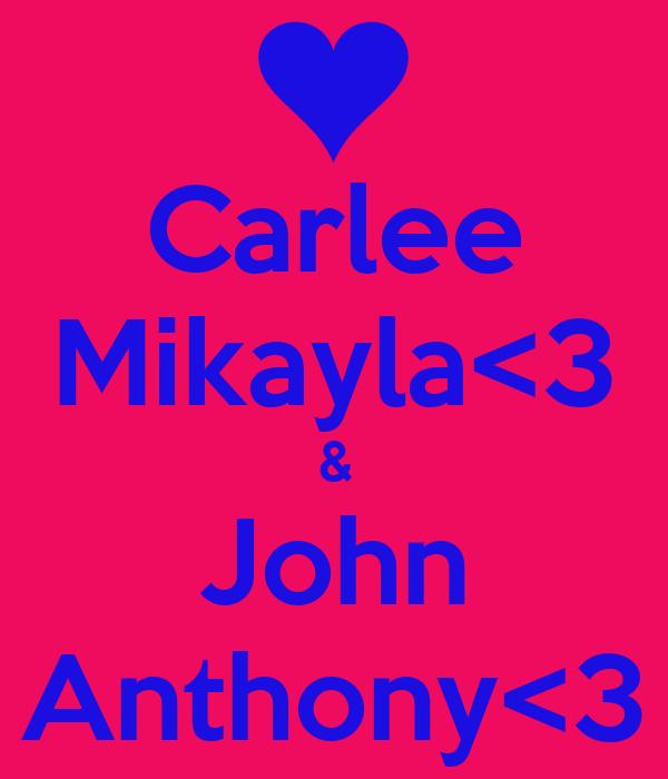 Carlee Mikayla<3 & John Anthony<3