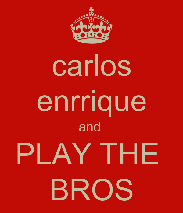 carlos enrrique and  PLAY THE  BROS