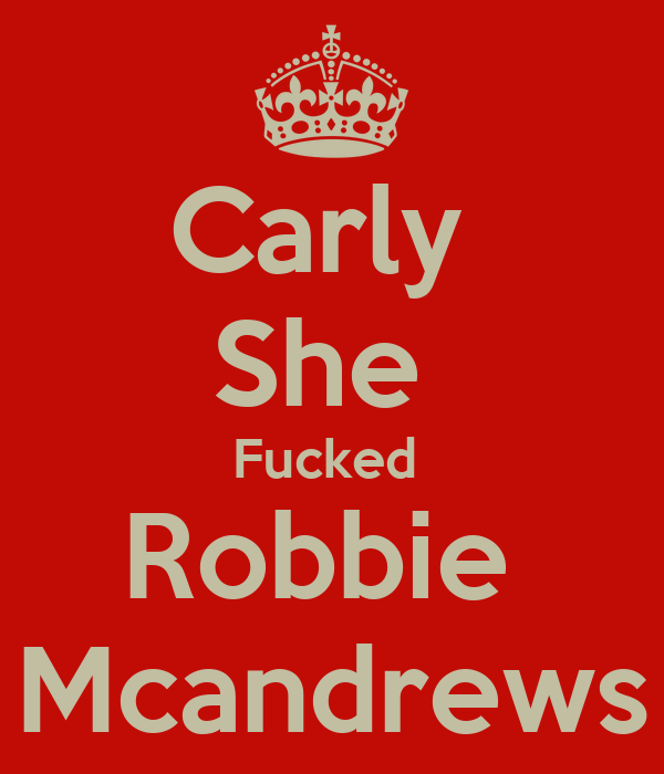 Carly  She  Fucked  Robbie  Mcandrews
