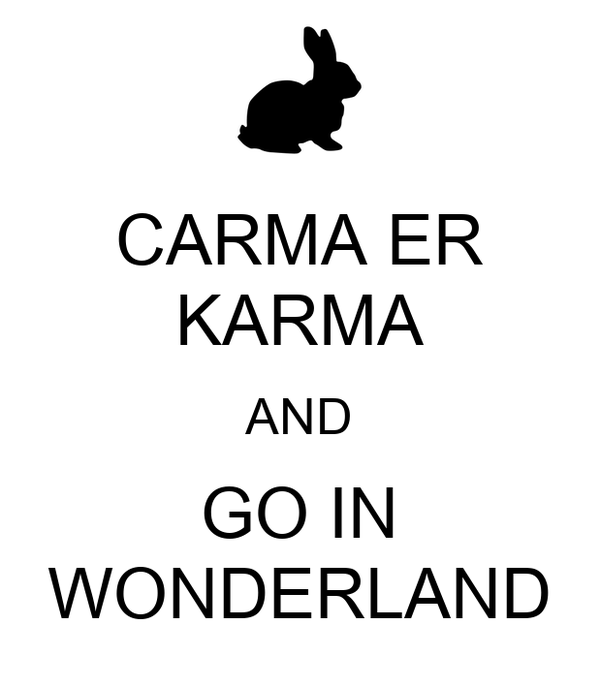CARMA ER KARMA AND GO IN WONDERLAND
