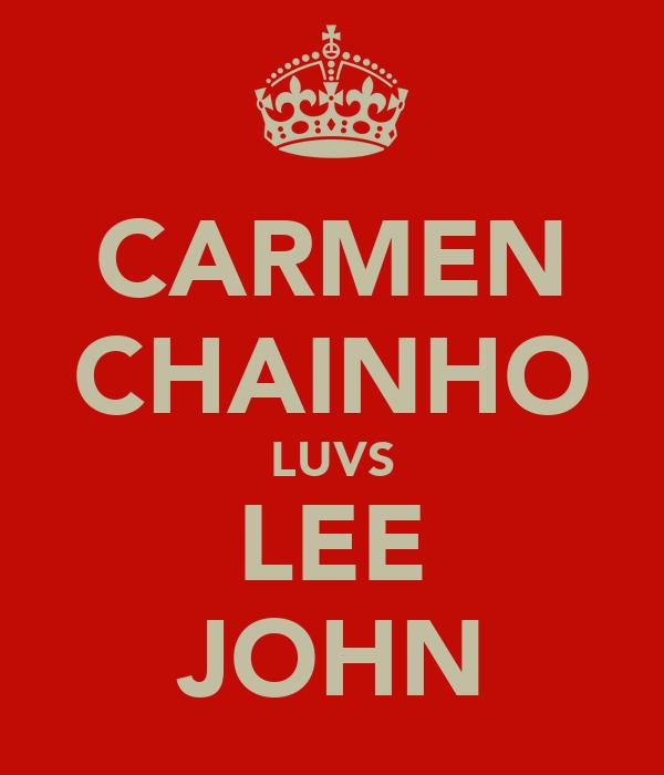 CARMEN CHAINHO LUVS LEE JOHN