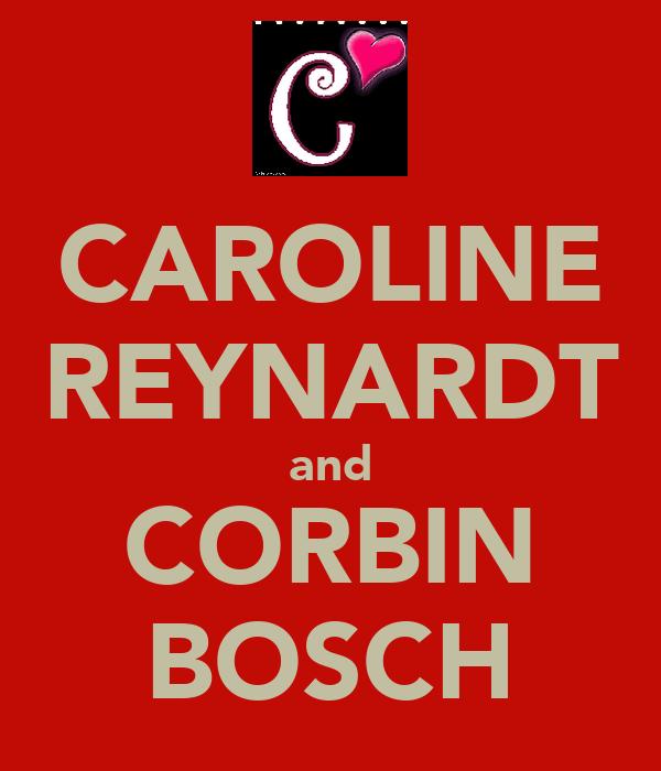 CAROLINE REYNARDT and CORBIN BOSCH