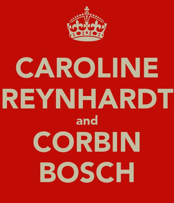 CAROLINE REYNHARDT and CORBIN BOSCH