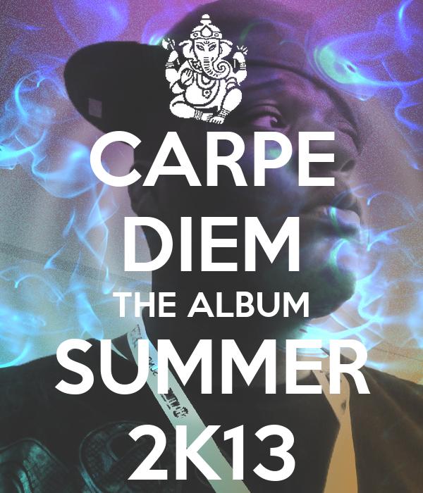 CARPE DIEM THE ALBUM SUMMER 2K13