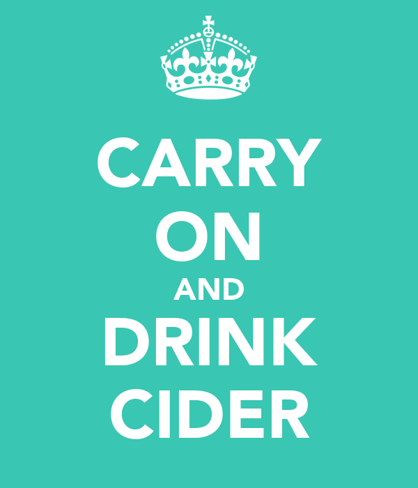 CARRY ON AND DRINK CIDER