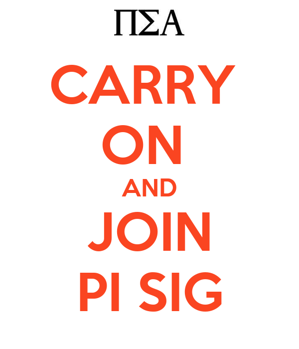 CARRY  ON  AND JOIN PI SIG