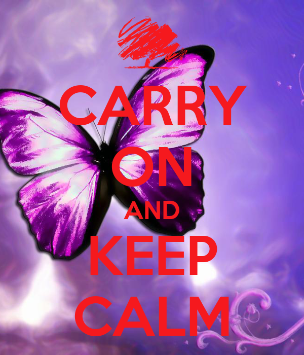 CARRY ON AND KEEP CALM