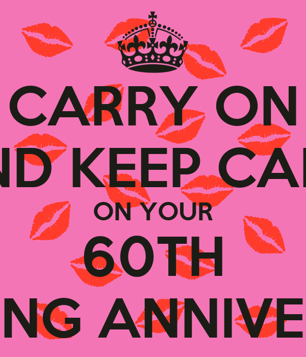 CARRY ON AND KEEP CALM ON YOUR 60TH WEDDING ANNIVERSARY