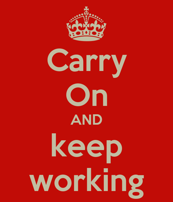 Carry On AND keep working