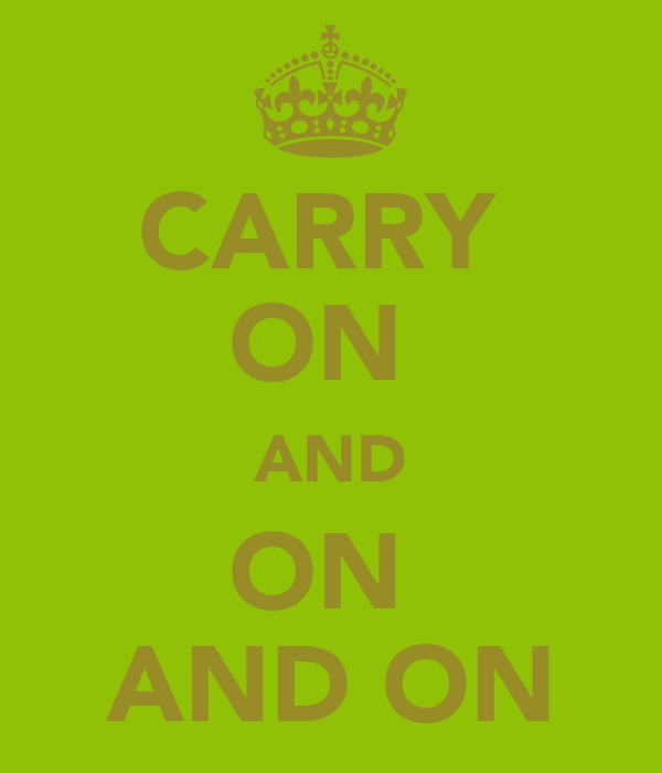 CARRY  ON  AND ON  AND ON