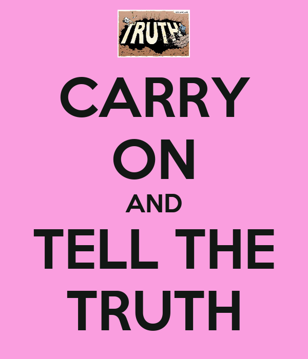 CARRY ON AND TELL THE TRUTH