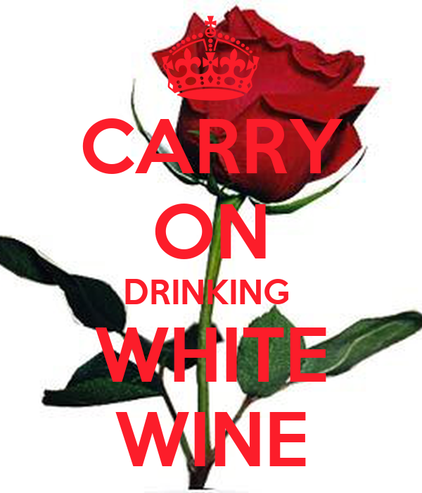 CARRY ON DRINKING  WHITE WINE