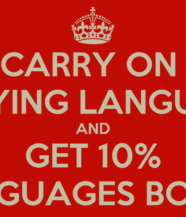 CARRY ON  STUDYING LANGUAGES AND GET 10% LANGUAGES BONUS