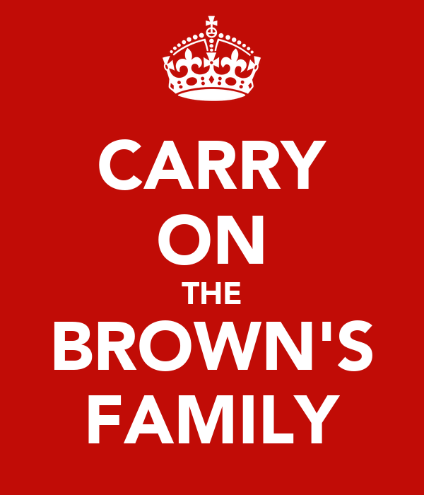 CARRY ON THE BROWN'S FAMILY