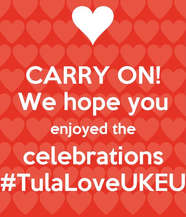 CARRY ON! We hope you enjoyed the celebrations #TulaLoveUKEU