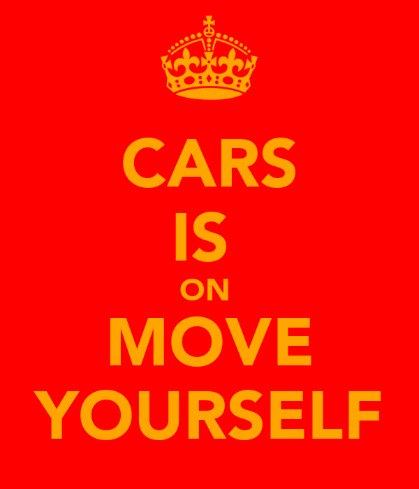 CARS IS  ON  MOVE YOURSELF