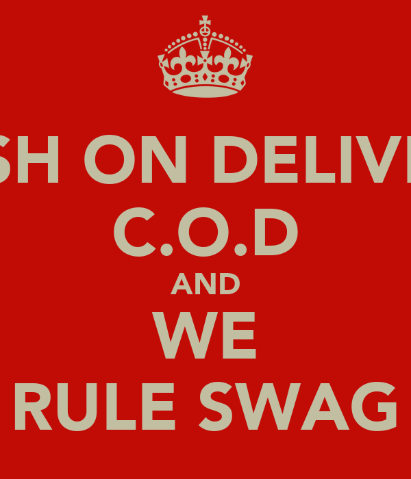 CASH ON DELIVERY C.O.D AND WE RULE SWAG